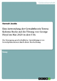 Cover Eine Anwendung der Gewalttheorie Teresa Koloma Becks auf die Tötung von George Floyd im Mai 2020 in den USA