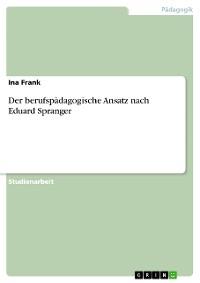 Cover Der berufspädagogische Ansatz nach Eduard Spranger