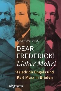 Cover Dear Frederick! Lieber Mohr!