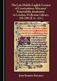 Cover Late Middle English Version of Constantinus Africanus' Venerabilis Anatomia in London, Wellcome Library, MS 290 (ff. 1r-41v)