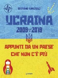 Cover Ucraina 2009-2019. Appunti da un paese che non c'è più