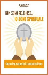 Cover Non sono religioso... Io sono spirituale!