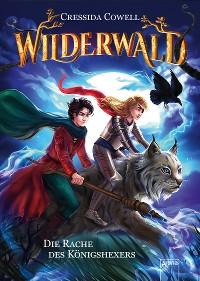Cover Wilderwald (2). Die Rache des Königshexers