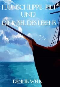 Cover Flunschlippe- Piet und die Insel des Lebens