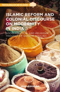 Cover Islamic Reform and Colonial Discourse on Modernity in India