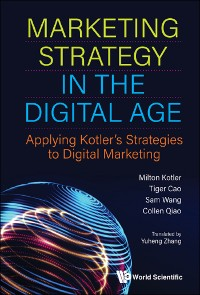 Cover Marketing Strategy In The Digital Age: Applying Kotler's Strategies To Digital Marketing