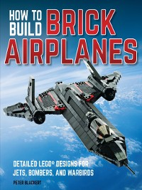 Cover How To Build Brick Airplanes