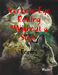 """Cover Verbose Eye Rolling """"Without a Sigh"""""""