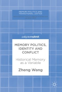 Cover Memory Politics, Identity and Conflict