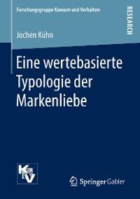 Cover Eine wertebasierte Typologie der Markenliebe