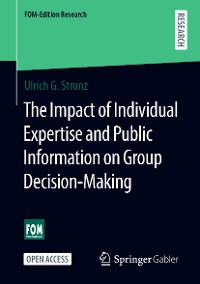 Cover The Impact of Individual Expertise and Public Information on Group Decision-Making
