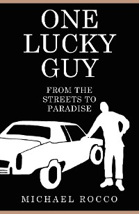 Cover One Lucky Guy From the Streets to Paradise