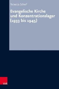 Cover Evangelische Kirche und Konzentrationslager (1933 bis 1945)