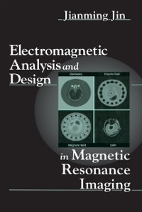 Cover Electromagnetic Analysis and Design in Magnetic Resonance Imaging