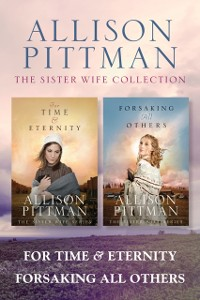 Cover Sister Wife Collection: For Time & Eternity / Forsaking All Others
