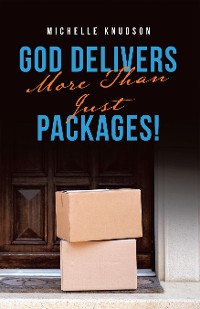 Cover God Delivers More Than Just Packages!