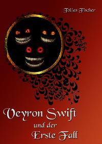 Cover Veyron Swift und der Erste Fall