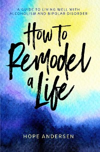 Cover How to Remodel a Life