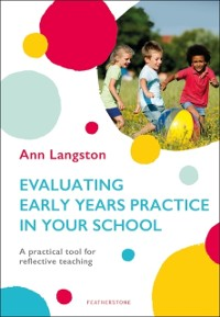 Cover Evaluating Early Years Practice in Your School