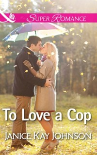 Cover To Love a Cop (Mills & Boon Superromance)