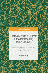Cover Lebanese Shi'ite Leadership, 1920–1970s