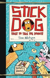 Cover Stick Dog Tries to Take the Donuts