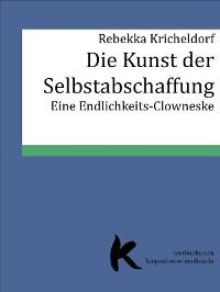 Cover DIE KUNST DER SELBSTABSCHAFFUNG