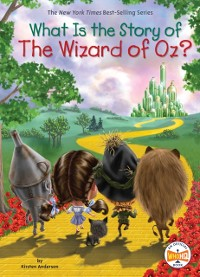 Cover What Is the Story of The Wizard of Oz?