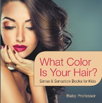 Cover What Color Is Your Hair? | Sense & Sensation Books for Kids