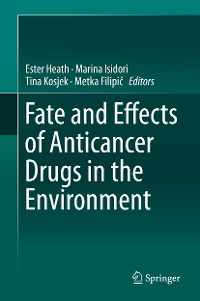 Cover Fate and Effects of Anticancer Drugs in the Environment