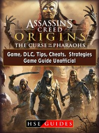 Cover Assassins Creed Origins The Curse of The Pharaohs Game, DLC, Tips, Cheats, Strategies, Game Guide Unofficial