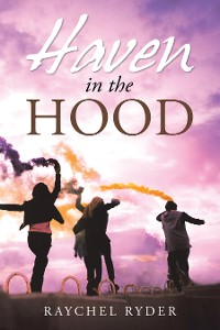 Cover Haven in the Hood