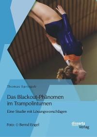 Cover Das Blackout-Phänomen im Trampolinturnen: Eine Studie mit Lösungsvorschlägen
