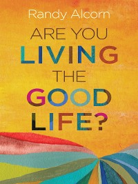Cover Are You Living the Good Life?