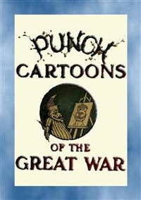 Cover PUNCH CARTOONS OF THE GREAT WAR - 119 Great War cartoons published in Punch