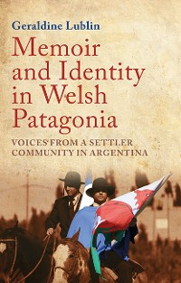 Cover Memoir and Identity in Welsh Patagonia