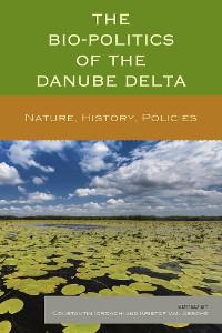 Cover The Bio-Politics of the Danube Delta