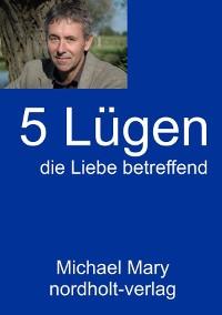 Cover Fünf Lügen die Liebe betreffend
