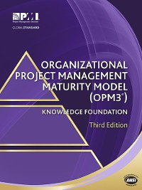 Cover Organizational Project Management Maturity Model (OPM3®) Knowledge Foundation