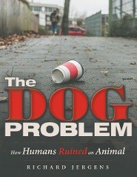 Cover The Dog Problem: How Humans Ruined an Animal