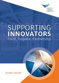 Cover Supporting Innovators: Trust, Purpose, Partnership