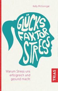 Cover Glücksfaktor Stress