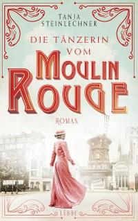 Cover Die Tänzerin vom Moulin Rouge