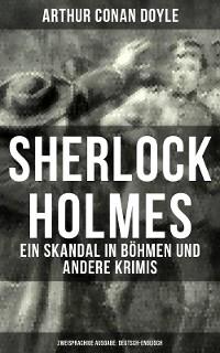 Cover Sherlock Holmes: Ein Skandal in Böhmen und andere Krimis (Zweisprachige Ausgabe: Deutsch-Englisch)