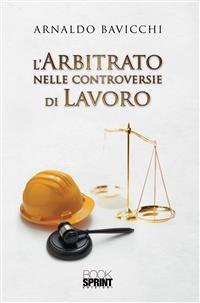 Cover L'arbitrato nelle controversie di lavoro