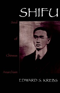 Cover Shifu, Soul of Chinese Anarchism