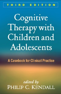Cover Cognitive Therapy with Children and Adolescents, Third Edition