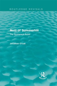 Cover Neill of Summerhill (Routledge Revivals)