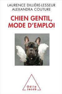 Cover Chien gentil, mode d'emploi