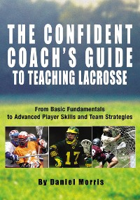 Cover Confident Coach's Guide to Teaching Lacrosse